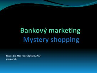Bankový marketing  Mystery shopping