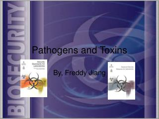 Pathogens and Toxins
