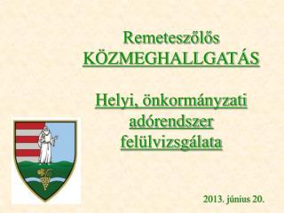 Remeteszőlős KÖZMEGHALLGATÁS Helyi, önkormányzati adórendszer felülvizsgálata