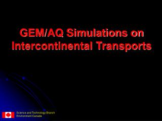 GEM/AQ Simulations on Intercontinental Transports