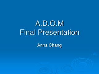 A.D.O.M Final Presentation