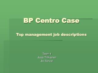BP Centro Case Top management job descriptions