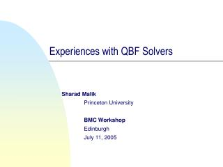 Experiences with QBF Solvers