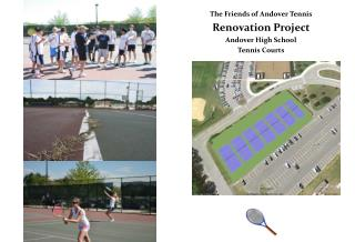 The Friends of Andover Tennis Renovation Project Andover High School  Tennis Courts