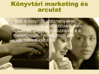Könyvtári marketing és arculat