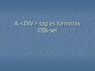 A <DIV> tag és formázás CSS-sel
