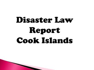 Disaster Law Report  Cook Islands