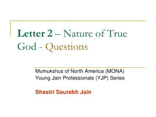 Letter 2  – Nature of True God -  Questions
