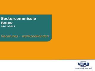 Sectorcommissie  Bouw 14-11-2013
