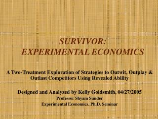 SURVIVOR:  EXPERIMENTAL ECONOMICS