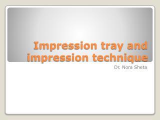 Impression tray and impression technique