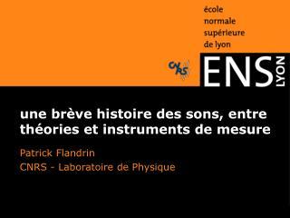 Une br ve histoire des sons, entre  th ories et instruments de mesure
