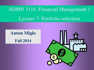 ADMN 3116: Financial Management 1 Lecture 7:  P ortfolio selection