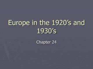 Europe in the 1920's and 1930's