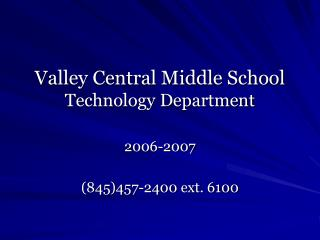 Valley Central Middle School Technology Department