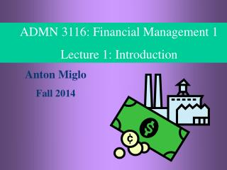 ADMN 3116: Financial Management 1 Lecture 1: Introduction