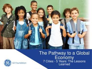 The Pathway to a Global Economy 7 Cities - 5 Years: The Lessons Learned