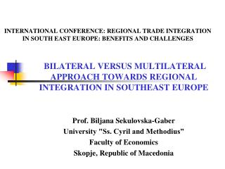 INTERNATIONAL CONFERENCE: REGIONAL TRADE INTEGRATION IN SOUTH EAST EUROPE: BENEFITS AND CHALLENGES