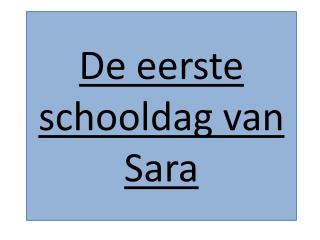 De eerste schooldag van Sara