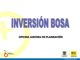 INVERSIÓN BOSA