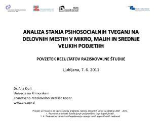 Dr. Ana Kralj Univerza na Primorskem Znanstveno-raziskovalno središče Koper zrs.upr.si