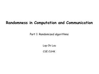 Randomness in Computation and Communication