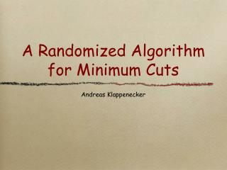 A Randomized Algorithm for Minimum Cuts
