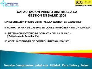 CAPACITACION PREMIO DISTRITAL A LA GESTION EN SALUD 2008