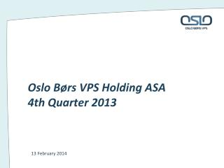 Oslo B�rs VPS Holding ASA 4th Quarter 2013