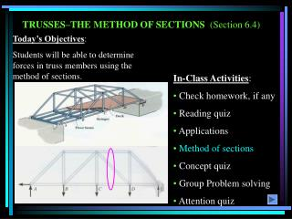 TRUSSES�THE METHOD OF SECTIONS   (Section 6.4)