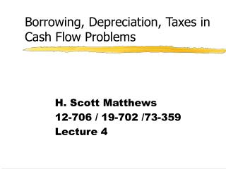 Borrowing, Depreciation, Taxes in Cash Flow Problems