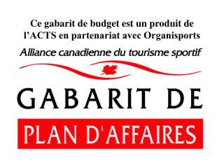 Ce gabarit de budget est un produit de l'ACTS en partenariat avec Organisports