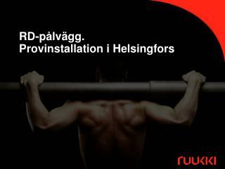 RD-pålvägg.  Provinstallation i Helsingfors