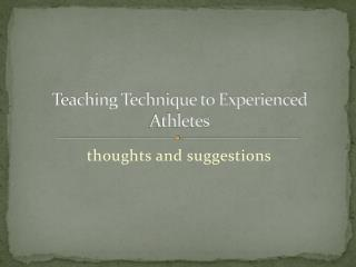 Teaching Technique to Experienced Athletes