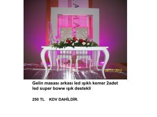 Gelin masası arkası led ışıklı kemer 2adet led super boww ışık destekli