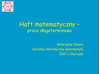 Haft matematyczny –  praca długoterminowa