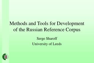 Methods and Tools for Development of the Russian Reference Corpus