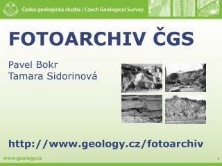 FOTOARCHIV ČGS Pavel  Bokr Tamara Sidorinová geology.cz/fotoarchiv