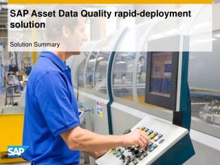 SAP Asset Data Quality rapid-deployment solution