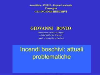 GIOVANNI   BOVIO Dipartimento AGROSELVITER UNIVERSITA' DI TORINO e-mail:  giovanni.bovio@unito.it