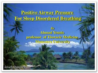 Positive Airway Pressure  For Sleep Disordered Breathing