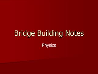 Bridge Building Notes