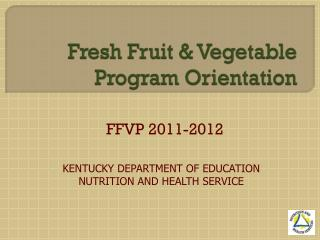 Fresh Fruit & Vegetable Program Orientation