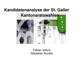 Kandidatenanalyse der St. Galler            Kantonsratswahlen