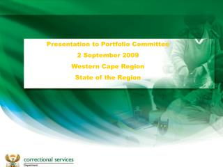 Presentation to Portfolio Committee 2 September 2009 Western Cape Region State of the Region