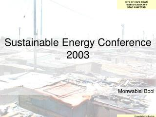 Sustainable Energy Conference  2003