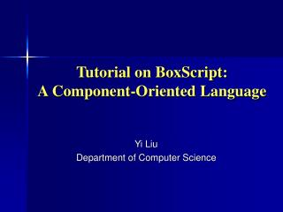 Tutorial on BoxScript:  A Component-Oriented Language