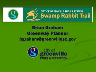 Brian Graham Greenway Planner bgraham@greenvillesc