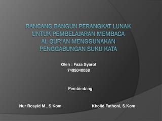 Oleh : Faza Syarof 7405040058