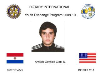 ROTARY INTERNATIONAL           Youth Exchange Program 2009-10